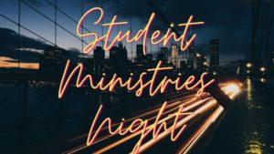 Student Ministries Night